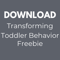 Transforming Toddler Behavior Freebie